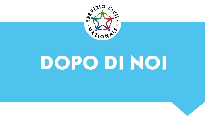 Progetto DOPO DI NOI