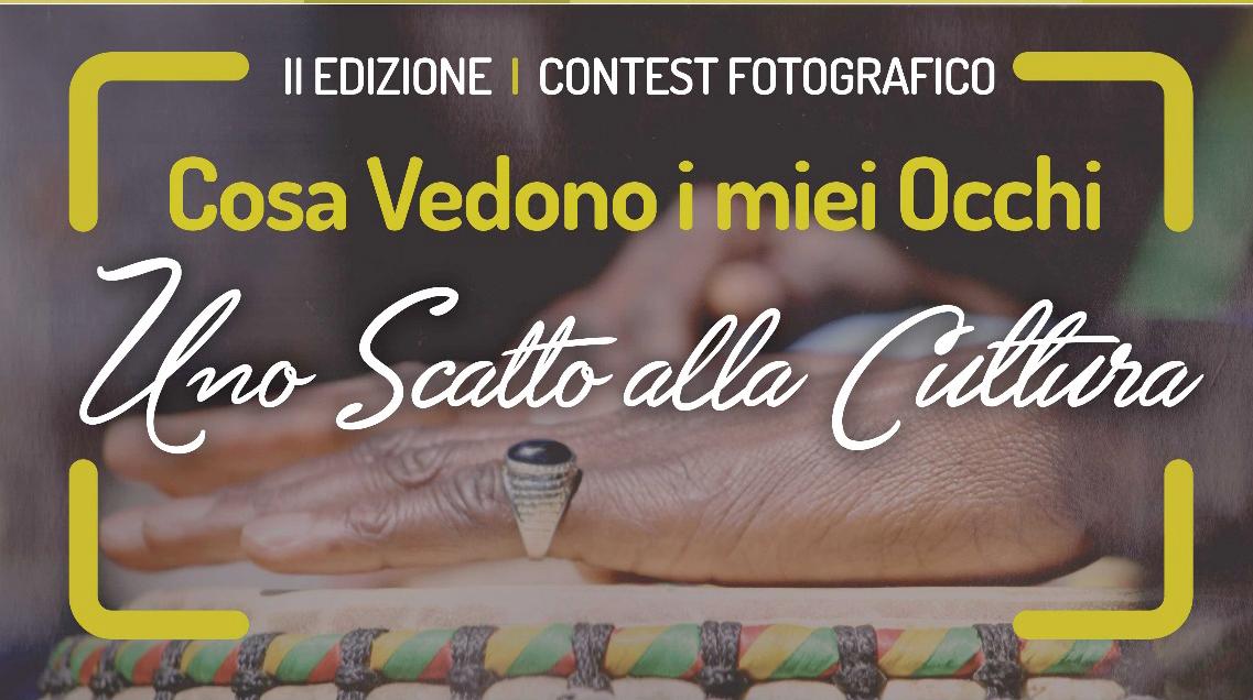 """Al via il Contest fotografico """"COSA VEDONO I MIEI OCCHI, UNO SCATTO ALLA CULTURA"""""""